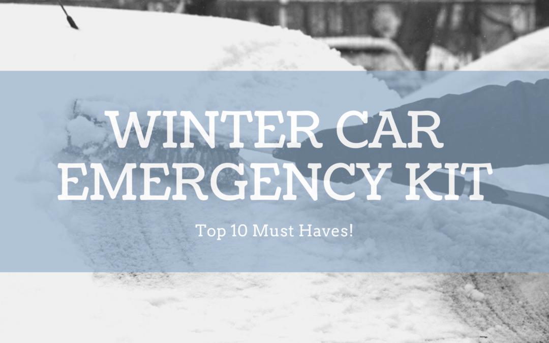 Winter Car Emergency Kit – Top 10 Must Haves!
